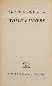 Cover of: White banners | Lloyd C. Douglas