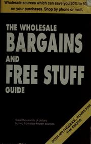 Cover of: The wholesale bargains & free stuff guide. |