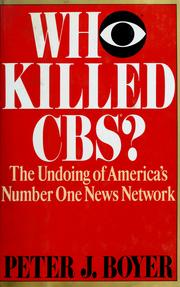 Cover of: Who killed CBS? | Peter J. Boyer