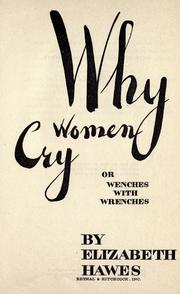 Cover of: Why women cry by Hawes, Elizabeth