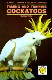 Cover of: Taming and Training Cockatoos | Risa Teitler