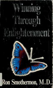 Cover of: Winning through enlightenment | Ron Smothermon