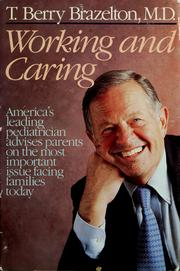 Cover of: Working & caring | T. Berry Brazelton