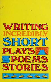 Cover of: Writing incredibly short plays, poems, stories | James H. Norton