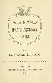The year of decision, 1846 by Bernard Augustine De Voto
