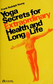 Cover of: Yoga secrets for extraordinary health and long life | Frank Rudolph Young