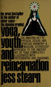Cover of: Yoga, youth, and reincarnation | Jess Stearn