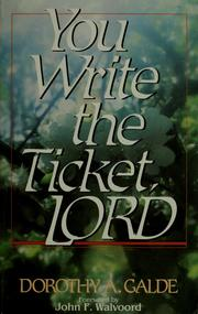 Cover of: You write the ticket, Lord | Dorothy A. Galde