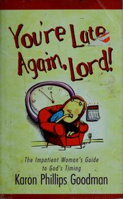 Cover of: You're late again, Lord! | Karon Phillips Goodman