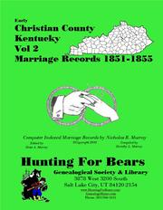 Early Christian County Kentucky Marriage Records Vol 2 1851-1855 by Nicholas Russell Murray