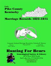 Early Pike County Kentucky Marriage Records 1822-1875 by Nicholas Russell Murray