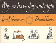 Why we have day and night by Peter F. Neumeyer, Edward Gorey