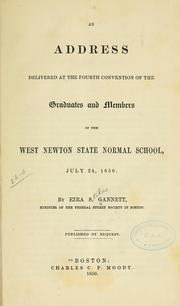 Cover of: An address delivered at the fourth convention of the graduates and members of the West Newton State Normal School, July 24, 1850. | Ezra S. Gannett