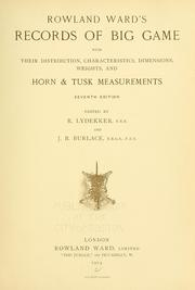 Cover of: Records of big game with their distribution, characteristics, dimensions, weights, and horn & tusk measurements | Rowland Ward