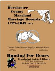Early Dorchester County Maryland Marriage Records Vol 1 1727-1849 by Nicholas Russell Murray