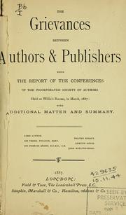 Cover of: The grievances between authors [and] publishers | Incorporated society of authors, London