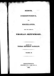 Cover of: Memoir, correspondence, and miscellanies from the papers of Thomas Jefferson | Thomas Jefferson