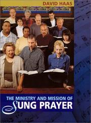 Cover of: The ministry and mission of sung prayer