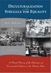 Cover of: Deculturalization and the struggle for equality | Joel H. Spring