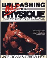 Cover of: Unleashing the wild physique | Vince Gironda
