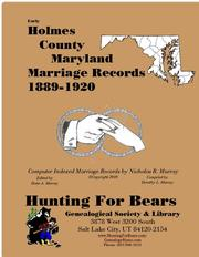 Early Holmes County Maryland Marriage Records 1889-1920 by Nicholas Russell Murray