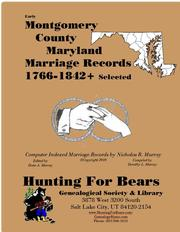 Early Montgomery County Maryland Marriage Records 1766-1842+ by Nicholas Russell Murray