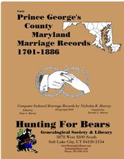 Early Prince George's County Maryland Marriage Records 1701-1886 by Nicholas Russell Murray