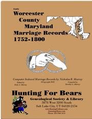 Early Worcester County Maryland Marriage Records 1752-1800 by Nicholas Russell Murray