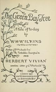 Cover of: The green bay tree | W. H. Wilkins