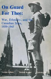 Cover of: On Guard for Thee: War, Ethnicity, and the Canadian State, 1939-1945