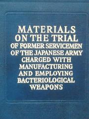 Cover of: Materials on the trial of former servicemen of the Japanese Army, charged with manufacturing and employing bacteriological weapons | OtozГґ Yamada
