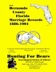 Hernando County Florida Marriage Records 1886-1904 by Dorothy Leadbetter Murray, Nicholas Russell Murray, David Alan Murray