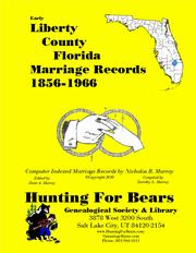 Early Liberty County Florida Marriage Records 1856-1966 by Nicholas Russell Murray