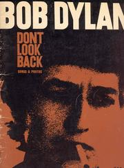 Cover of: Don't look back: all the great Bob Dylan songs from the Smash Hits documentary movie.