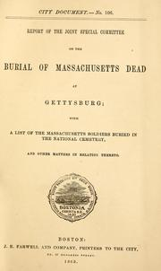 Cover of: Report of the Joint Special Committee on the burial of Massachusetts dead at Gettysburg by Boston (Mass.). Joint Special Committee on the Burial of Massachusetts Dead at Gettysburg