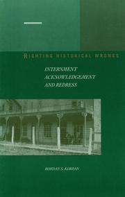 Cover of: Righting historical wrongs: internment, acknowledgement and redress | Bohdan Kordan