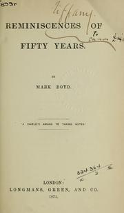 Cover of: Reminiscences of fifty years | Mark Boyd