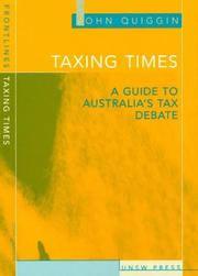 Cover of: Taxing times | John Quiggin