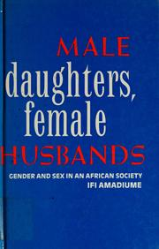 Cover of: Male daughters, female husbands | Ifi Amadiume