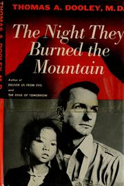 Cover of: The night they burned the mountain. | Thomas A. Dooley