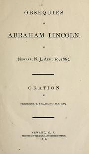 Cover of: Obsequies of Abraham Lincoln, in Newark, N.J., April 19, 1865 | Frederick Theodore Frelinghuysen