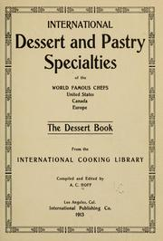 Cover of: International dessert and pastry specialties of the world famous chefs, United States, Canada, Europe | A. C. Hoff
