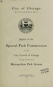 Cover of: Report of the Special park commission to the City council of Chicago on the subject of a metropolitan park system | Chicago. Special Park Commission