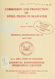 Cover of: Corrosion and protection of steel piling in seawater | Laverne L. Watkins