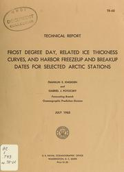 Cover of: Frost degree day, related ice thickness curves, and harbor freezeup and breakup dates for selected arctic stations | Franklin E. Kniskern