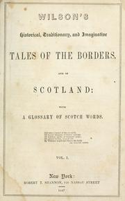 Wilson's Historical, Traditionary, and Imaginative Tales of the Borders, and .. by John Mackay Wilson