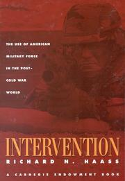 Cover of: Intervention: the use of American military force in the post-Cold War world
