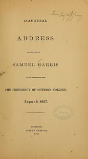 Cover of: Inaugural address delivered by Samuel Harris at his induction into the presidency of Bowdoin college | Harris, Samuel