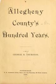 Cover of: Allegheny county's hundred years by George H. Thurston