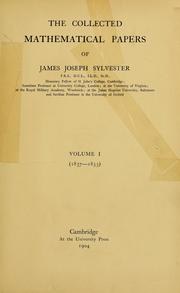 Cover of: The collected mathematical papers of James Joseph Sylvester ... | James Joseph Sylvester